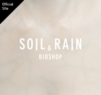 SOIL&RAIN BIOSHOP [Official SIte]